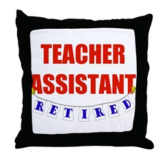 Retired Teacher Assistant Throw Pillow