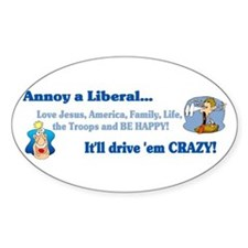 Annoy a Liberal... Oval Decal