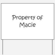 Funny Macie Yard Sign