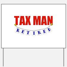 Retired Tax Man Yard Sign