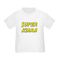 Super kiara Toddler T-Shirt