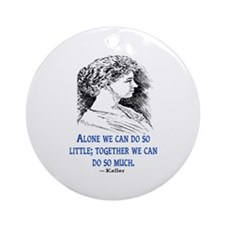 KELLER QUOTE Ornament (Round)