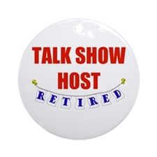 Retired Talk Show Host Ornament (Round)