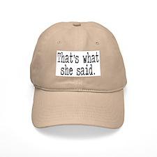 """That's what she said."" Baseball Cap"