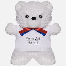 """That's what she said."" Teddy Bear"