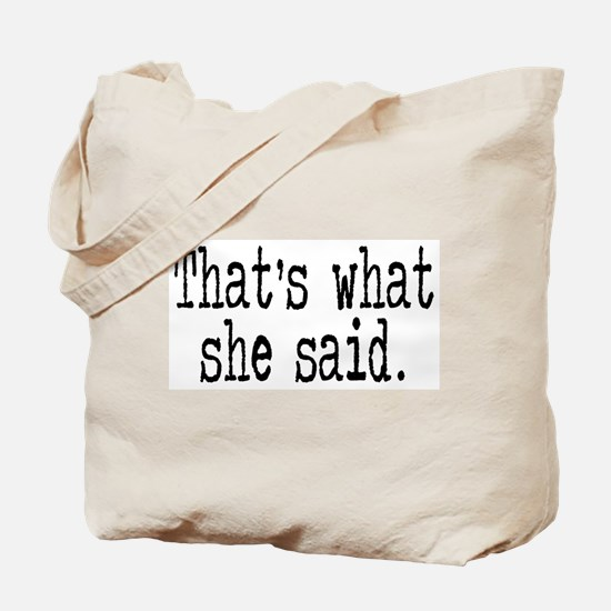 """That's what she said."" Tote Bag"