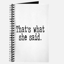 """That's what she said."" Journal"