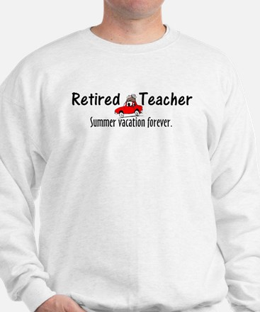 Retired Teacher Sweatshirt
