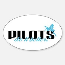 Pilots Do It Better! Oval Decal