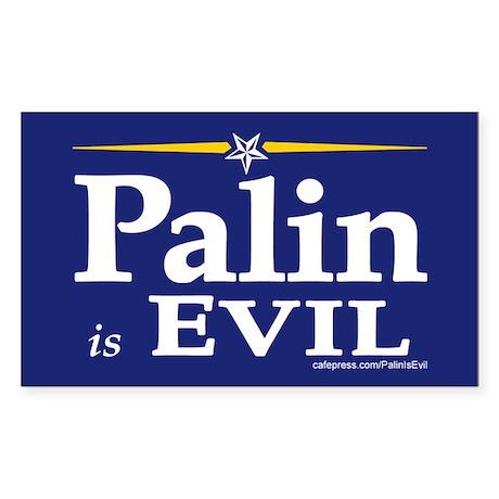 Sarah Palin is evil Bumper Sticker