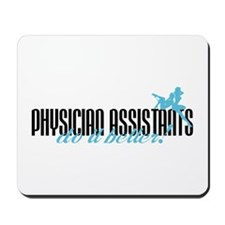 Physician Assistants Do It Better! Mousepad