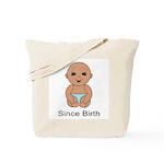 Since Birth 5b Tote Bag