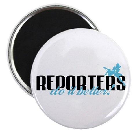 Reporters Do It Better! Magnet