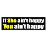 If she ain't happy, you ain't happy