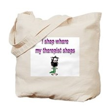where my therapist shops Tote Bag
