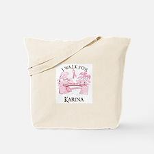 I walk for Karina (bridge) Tote Bag