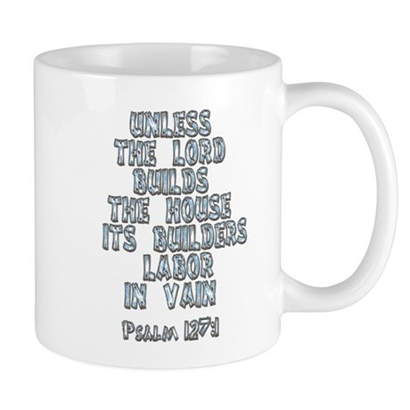 Psalm 127:1 Mug