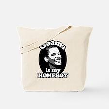 """Obama is my Homeboy"" Tote Bag"