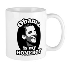 """Obama is my Homeboy"" Small Mug"