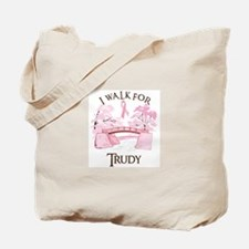 I walk for Trudy (bridge) Tote Bag
