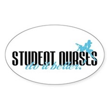 Student Nurses Do It Better! Oval Decal