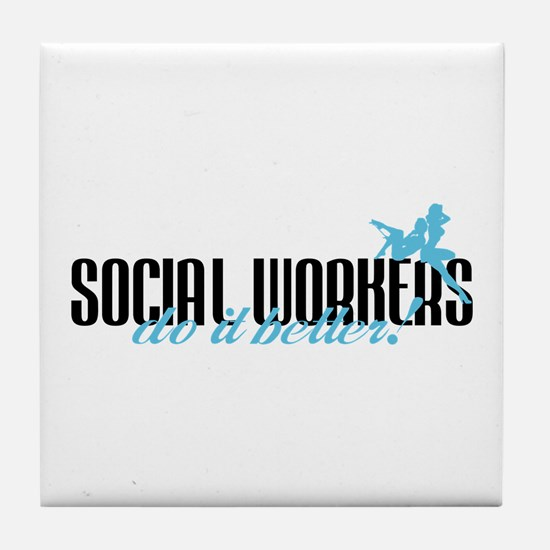 Social Workers Do It Better! Tile Coaster