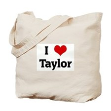 I Love Taylor Tote Bag