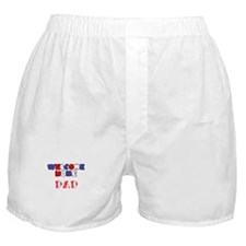 Welcome Home Dad Boxer Shorts
