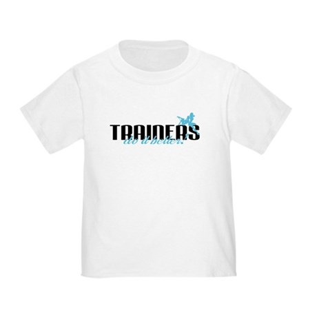 Trainers Do It Better! Toddler T-Shirt