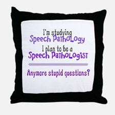ANYMORE STUPID QUESTIONS? Throw Pillow