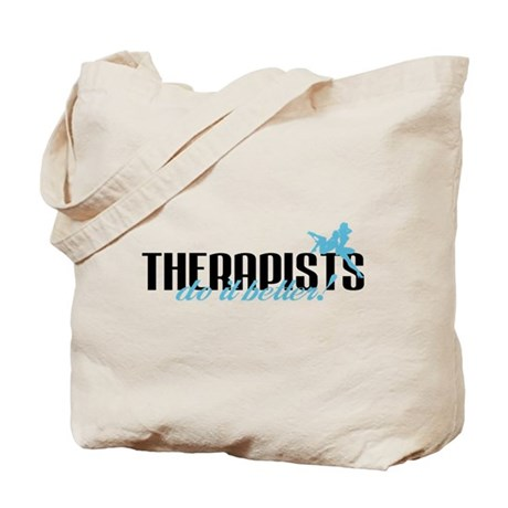 Therapists Do It Better! Tote Bag