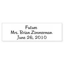 Future Mrs. Brian Zimmerman Bumper Bumper Sticker