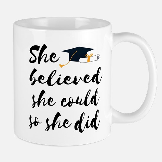 "Graduation gift ""She believed she could Mugs"