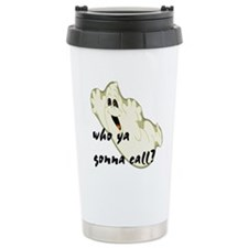 who ya gonna call? Travel Mug