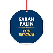 Palin - You Betcha! Ornament (Round)