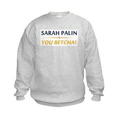 Palin - You Betcha! Sweatshirt