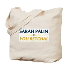 Palin - You Betcha! Tote Bag