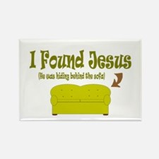 I Found Jesus behind the sofa Rectangle Magnet