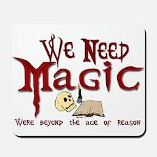 We Need Magic Mousepad