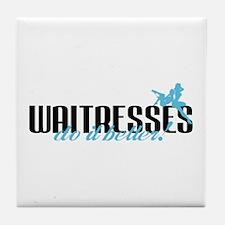 Waitresses Do It Better! Tile Coaster