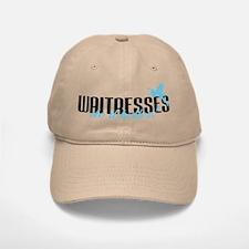 Waitresses Do It Better! Baseball Baseball Cap