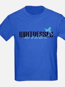 Waitresses Do It Better! T