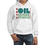 Oil Before People Hoodie (Sweatshirt)