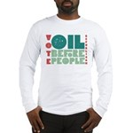 Oil Before People Long Sleeve T-Shirt