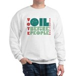 Oil Before People Sweatshirt