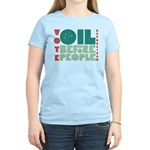 Oil Before People Women's Light T-Shirt