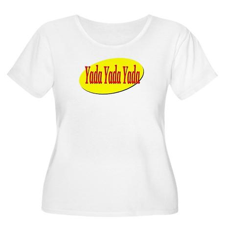 Yada Yada Yada Women's Plus Size Scoop Neck T-Shir
