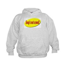 Soup's Not a Meal Hoodie