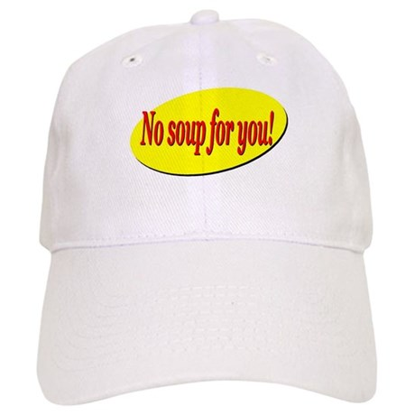 No Soup For You! Cap