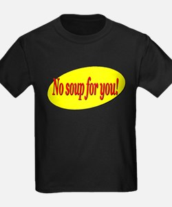 No Soup For You! T